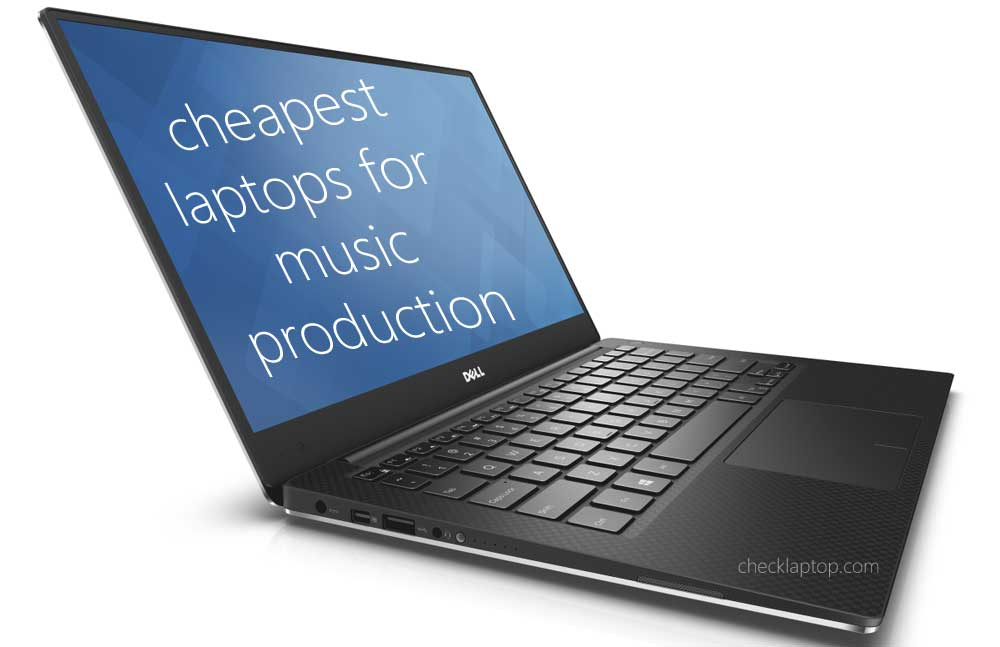 Good cheap laptop for music production